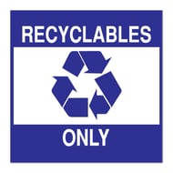 "Anova 10 1/2"" Sq Plastic Sign-Recyclables Only with Symbol"