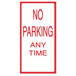 "Anova 21""H x 10 1/2""W Plastic Sign - No Parking Anytime"