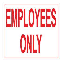 "Anova 10 1/2"" Sq Plastic Sign - Employees Only"