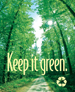 KEEP IT GREEN