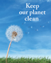 KEEP OUR PLANET CLEAN